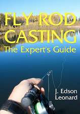 Fly Rod Casting:  The Expert's Guide