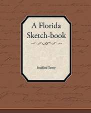 A Florida Sketch-Book:  A Romance of an Old World