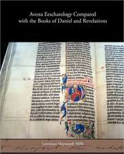 Avesta Eeschatology Compared with the Books of Daniel and Revelations
