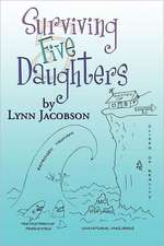 Surviving Five Daughters:  Your Management Your Way ... Now and for the Rest of Your Life