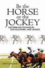 Be the Horse or the Jockey