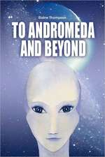 To Andromeda and Beyond:  Including the Princess and the Prima, Ballerella, Snow Tights and