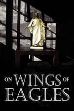 On Wings of Eagles:  Finally, a Self Help Book That Teaches You How to Care for Your Back!
