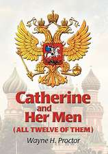 Catherine and Her Men (All Twelve of Them)