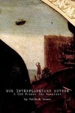 Our Interplanetary Future