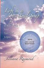 Life Is a Spiritual Soup