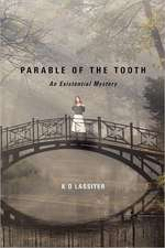 Parable of the Tooth:  An Existential Mystery