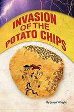 Invasion of the Potato Chips