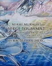 Miami Muralist Serge Toussaint