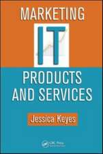 Marketing IT Products and Services [With CDROM]:  Theory and Techniques