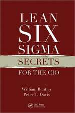 Lean Six SIGMA Secrets for the CIO:  Itil, Cobit, and Beyond