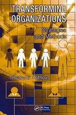 Transforming Organizations:  Strategies and Methods
