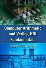 Computer Arithmetic and Verilog HDL Fundamentals:  Implementing the Powerful Drivers of Dramatic Business Improvement