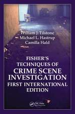 Fisher S Techniques of Crime Scene Investigation First International Edition:  Science and Engineering Perspectives