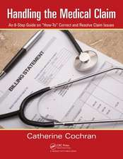 Handling the Medical Claim:  An 8-Step Guide on How to Correct and Resolve Claim Issues