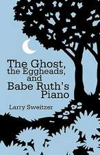 The Ghost, the Eggheads, and Babe Ruth's Piano
