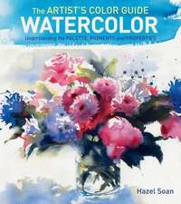 The Artist's Color Guide--Watercolor:  Understanding Palette, Pigments and Properties