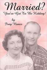 Married? You've Got to Be Kidding!:  A Guide for Husbands Whose Wives Have Been Diagnosed with Cancer