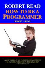Robert Read - How to Be a Programmer