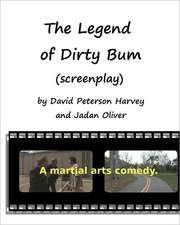 The Legend of Dirty Bum (Screenplay):  A Dietary Guide and Workbook for Patients with Irritable Bowel Syndrome