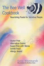 The Bee Well Cookbook