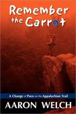 Remember the Carrot:  A Change of Pace on the Appalachian Trail