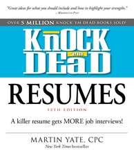 Knock 'em Dead Resumes: A Killer Resume Gets MORE Job Interviews!