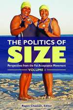 The Politics of Size [2 Volumes]:  Perspectives from the Fat Acceptance Movement