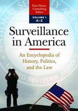 Surveillance in America [2 Volumes]:  An Encyclopedia of History, Politics, and the Law
