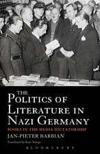 The Politics of Literature in Nazi Germany: Books in the Media Dictatorship