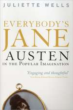 Everybody's Jane: Austen in the Popular Imagination