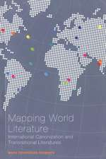 Mapping World Literature: International Canonization and Transnational Literatures