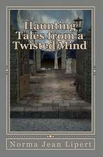 Haunting Tales from a Twisted Mind