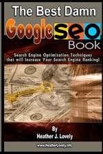 The Best Damn Google Seo Book - Black & White Edition