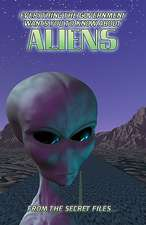 Everything the Government Wants You to Know about Aliens