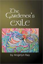The Gardener's Exile