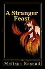 A Stranger Feast:  Convert, Submit or Die