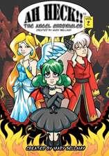 Ah Heck!!:  The Angel Chronicles