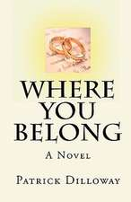 Where You Belong:  A Collection of Ironic Tales and Poetry from