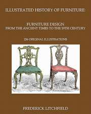 Illustrated History of Furniture:  256 Original Illustrations