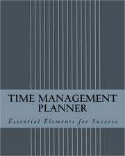 Time Management Planner:  Organize and Prioritize