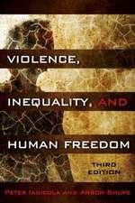Violence, Inequality, and Human Freedom