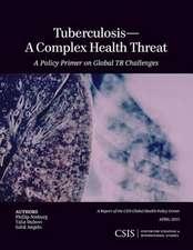 Tuberculosis a Complex Health Threat