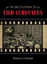 The Encyclopedia of Film Composers