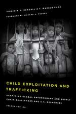Child Exploitation and Trafficking: Examining Global Enforcement and Supply Chain Challenges and U.S. Responses