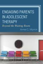 Engaging Parents in Adolescent Therapy