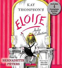The Eloise Audio Collection:  Eloise, Eloise in Paris, Eloise at Christmas Time and Eloise in Moscow