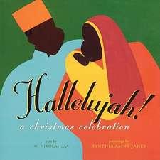 Hallelujah!: A CHRISTMAS CELEBRATION