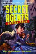 The Secret Agents Strike Back