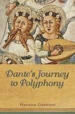 Dante's Journey to Polyphony